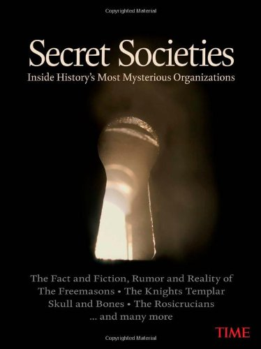 9781603201346: TIME Secret Societies: Inside History's Most Mysterious Organizations
