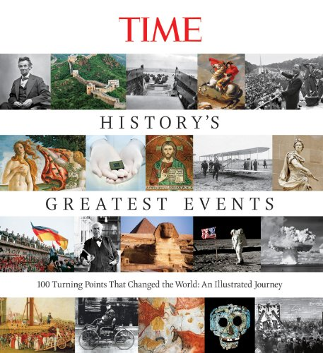 9781603201629: TIME History's Greatest Events: 100 Turning Points That Changed the World: An Illustrated Journey