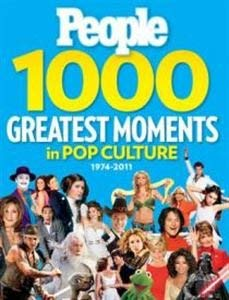 9781603201858: People 1,000 Biggest Moments in Pop Culture: Fame, Fads and Breaking News 1974-2011