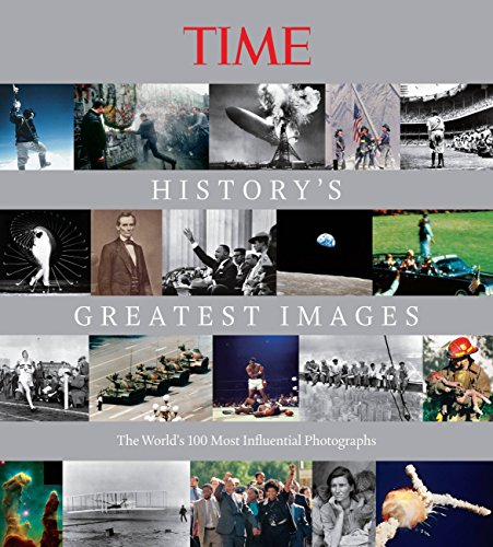 9781603201971: TIME History's Greatest Images: The World's 100 Most Influential Photographs