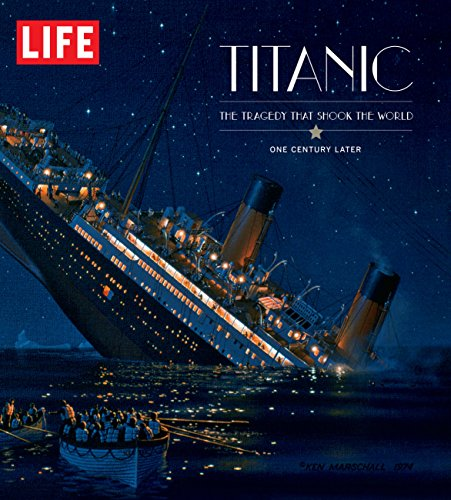 9781603202138: LIFE Titanic: The Tragedy that Shook the World: One Century Later