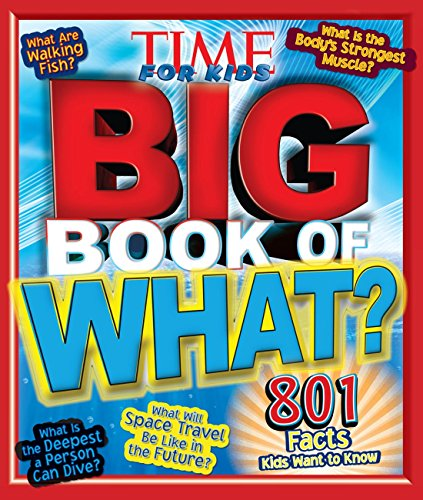 9781603202411: Time for Kids Big Book of What: 801 Facts Kids Want to Know