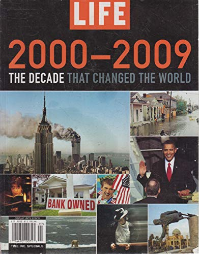9781603206150: Life 2000-2009: The Decade That Changed the World