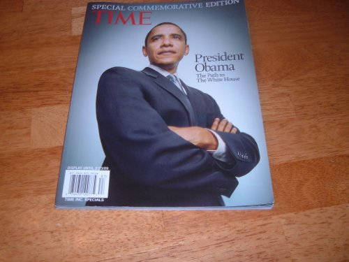 9781603208161: Time Magazine: President Obama, The Path To The White House (Special Commemorative Edition)