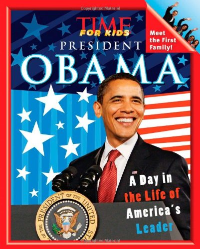 9781603208291: TIME For Kids President Obama: A Day in the Life of America's Leader