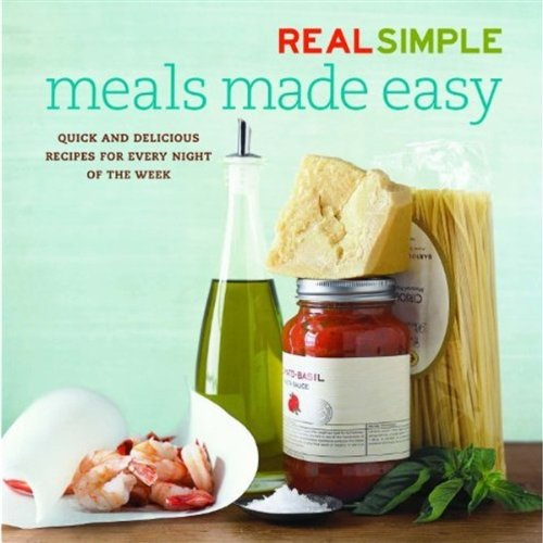 9781603208475: Real Simple Meals Made Easy