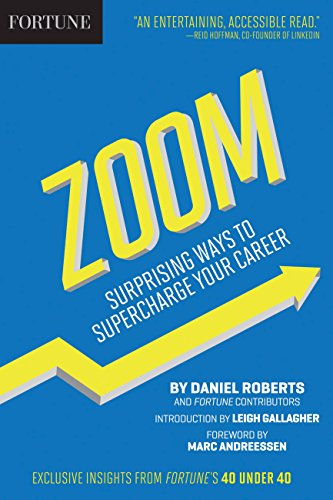 Fortune Zoom : Surprising Ways to Supercharge: Daniel Roberts; Fortune