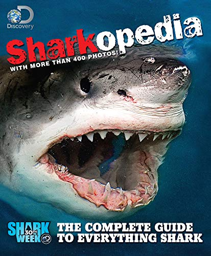 9781603209649: Discovery Channel Sharkopedia: The Complete Guide to Everything Shark