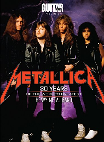 9781603209663: Metallica: 30 Years of the World's Greatest Heavy Metal Band (Guitar World Presents)
