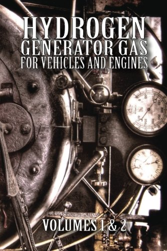 Hydrogen Generator Gas for Vehicles and Engines, Volumes 1 & 2.: Ad Hoc Panel of the Advisory ...