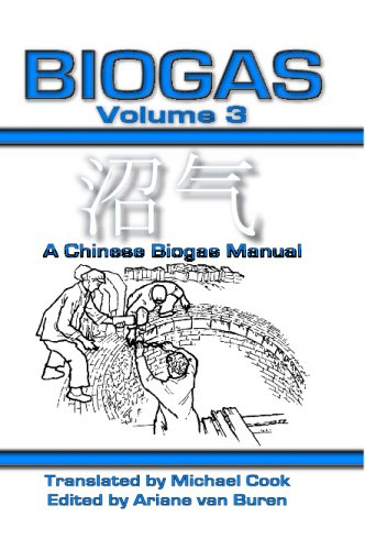 Biogas Vol 3: A Chinese Biogas Manual: Cook, Michael