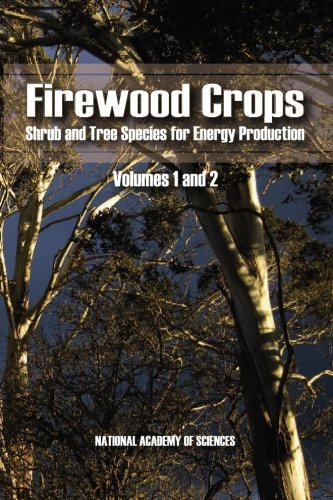 Firewood Crops: Volumes 1 and 2: National Academy of