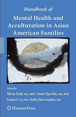 9781603274364: Handbook of Mental Health and Acculturation in Asian American Families (Current Clinical Psychiatry)