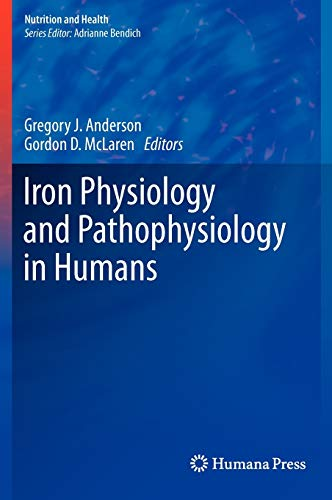 Iron Physiology and Pathophysiology in Humans Nutrition and Health