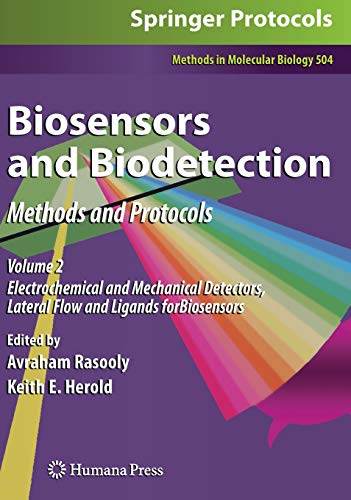 9781603275682: Biosensors and Biodetection: Methods and Protocols Volume 2: Electrochemical and Mechanical Detectors, Lateral Flow and Ligands for Biosensors (Methods in Molecular Biology)
