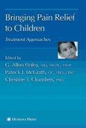 9781603276955: Bringing Pain Relief to Children