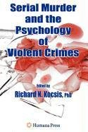 9781603277150: Serial Murder and the Psychology of Violent Crimes