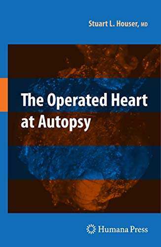 The Operated Heart at Autopsy (Hardcover): Stuart Lair Houser