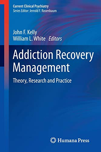 9781603279598: Addiction Recovery Management: Theory, Research and Practice (Current Clinical Psychiatry)