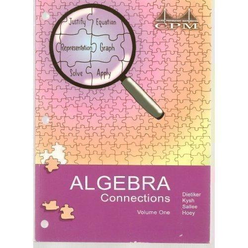 9781603280105: Algebra Connections, California Edition: (Volume 1 and 2) CPM (College Preparatory Mathematics)