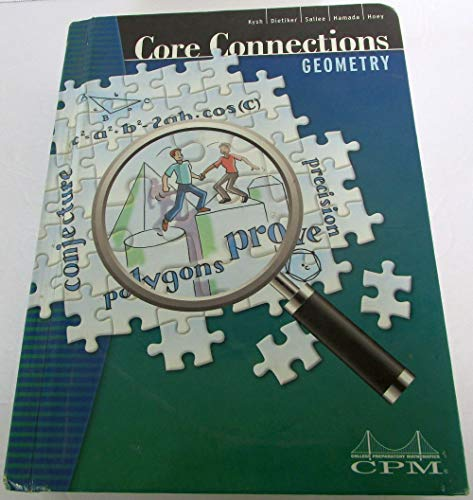 Core Connections Geometry, CPM, 2nd / Second Edition, Version 5.0: Kysh; Dietiker; Sallee; ...