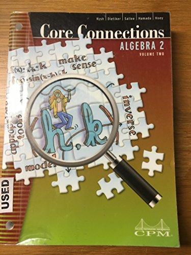 Core Connections Algebra 2 Volume 2 2nd: Kysh, Dietiker, Sallee,