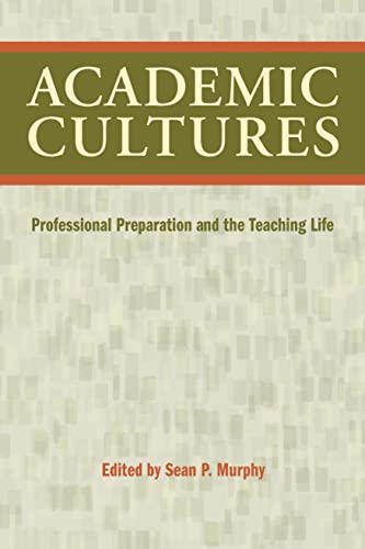 9781603290012: Academic Cultures: Professional Preparation and the Teaching Life