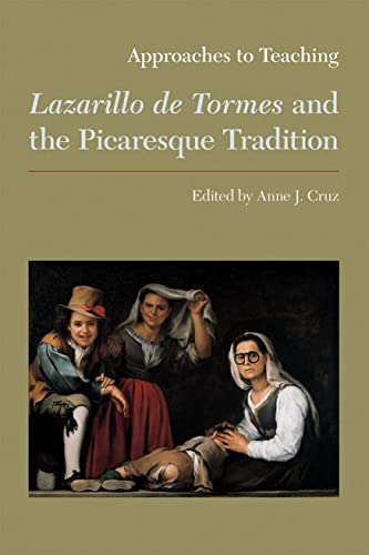 9781603290166: Approaches to Teaching Lazarillo de Tormes and the Picaresque Tradition (Approaches to Teaching World Literature)