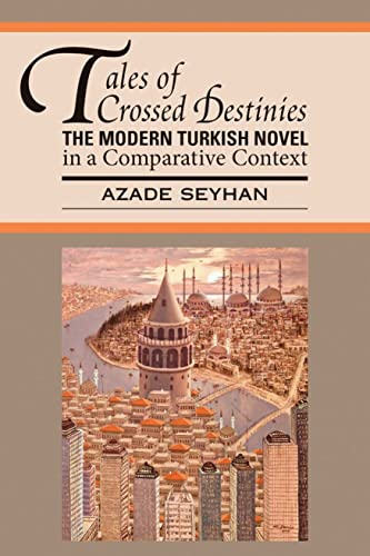 9781603290319: Tales of Crossed Destinies: The Modern Turkish Novel in a Comparative Context (World Literatures Reimagined)