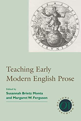 Teaching Early Modern English Prose (Options for Teaching)