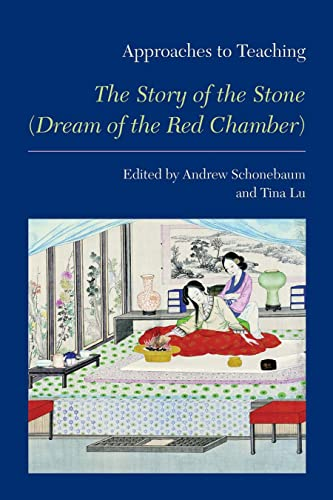 9781603291118: Approaches to Teaching the Story of the Stone (Dream of the Red Chamber) (Approaches to Teaching World Literature)