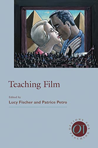 Teaching Film (Options for Teaching): Fischer, Lucy [Editor];