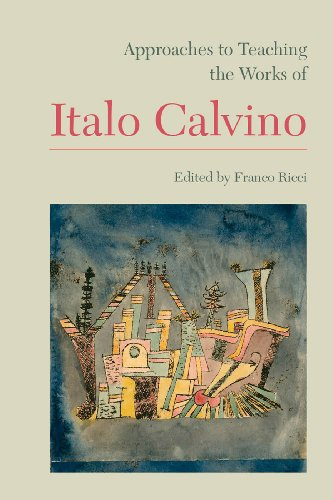 9781603291231: Approaches to Teaching the Works of Italo Calvino (Approaches to Teaching World Literature)