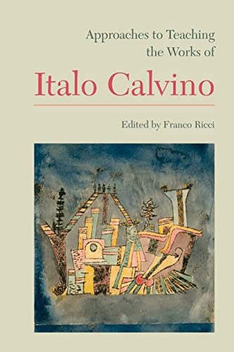 9781603291248: Approaches to Teaching the Works of Italo Calvino (Approaches to Teaching World Literature)