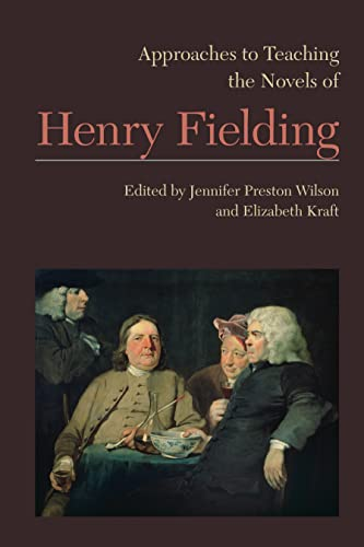 9781603292238: Approaches to Teaching the Novels of Henry Fielding (Approaches to Teaching World Literature)