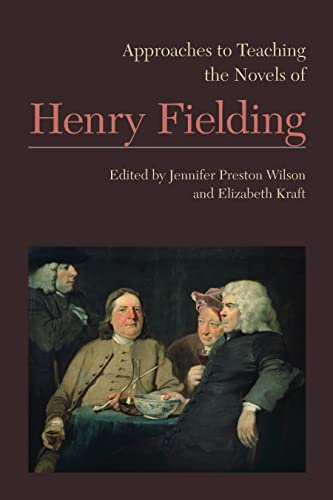 9781603292245: Approaches to Teaching the Novels of Henry Fielding (Approaches to Teaching World Literature)