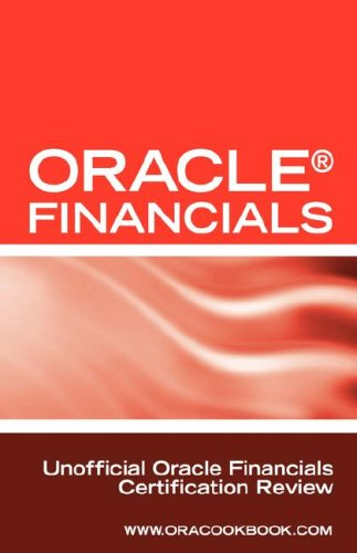 9781603320030: Oracle (R) Financials Interview Questions: Unofficial Oracle Financials / Fusion Certification Review: Includes Oracle Financials and Oracle Fusion Mi