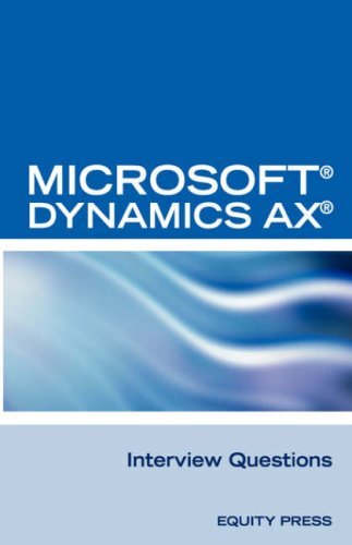 9781603320047: Microsoft (R) Dynamics Ax (R) Interview Questions: Unofficial Microsoft Dynamics Ax Axapta Certification Review