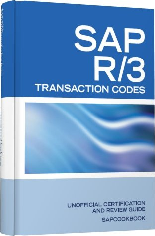 SAP R3 Transaction Codes: SAP R3 Fico, HR, MM, SD, Basis Transaction Code Reference: Terry ...