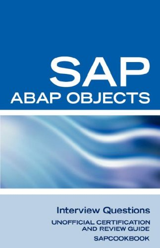 9781603320221: SAP ABAP Objects Interview Questions: Unofficial SAP R3 ABAP Objects Certification Review