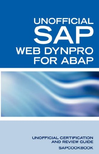 9781603320306: SAP Web Dynpro for ABAP Interview Questions: WD-ABAP Interview Questions, Answers, and Explanations: Unoffical Web Dynpro for ABAP: Unofficial SAP Web Dynpro for ABAP Certification Review