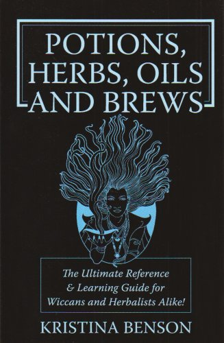9781603320351: Potions, Herbs, Oils & Brews: The Reference Guide for Potions, Herbs, Incense, Oils, Ointments, and Brews
