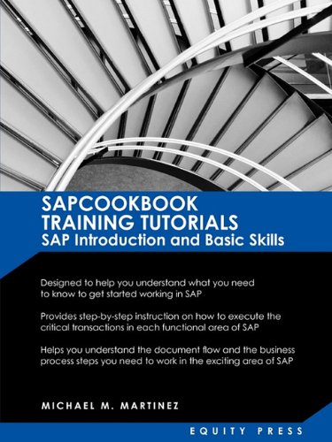 9781603321310: SAP Training Tutorials: SAP Introduction and Basic Skills Handbook: Sapcookbook Training Tutorials SAP Introduction and Basic Skills (Sapcookb