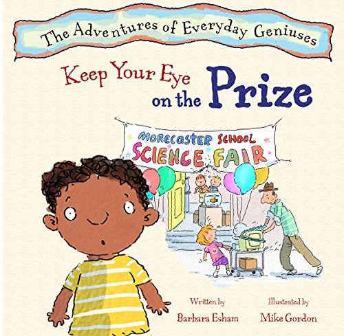 9781603363907: Keep Your Eye on the Prize (Adventures of Everyday Geniuses)