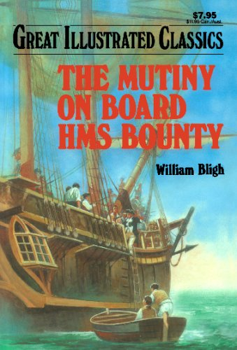9781603400381: The Mutiny on Board HMS Bounty (Great Illustrated Classics)