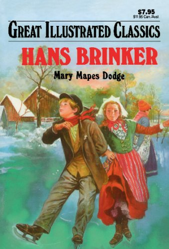Hans Brinker (Great Illustrated Classics): Mary Mapes Dodge