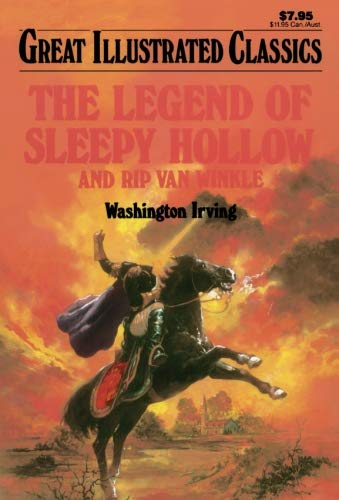 The Legend of Sleepy Hollow and Rip Van Winkle (Great Illustrated Classics): Washington Irving