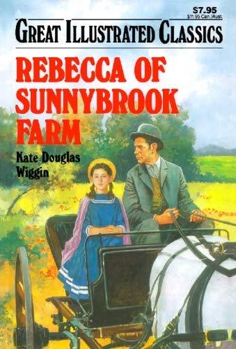 Rebecca of Sunnybrook Farm (Great Illustrated Classics): Kate Douglas Wiggin