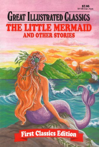 9781603400770: The Little Mermaid and Other Stories (Great Illustrated Classics)