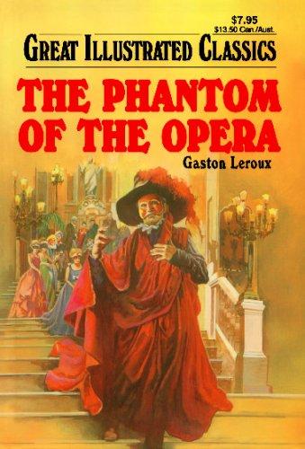 9781603400817: The Phantom of the Opera (Great Illustrated Classics)